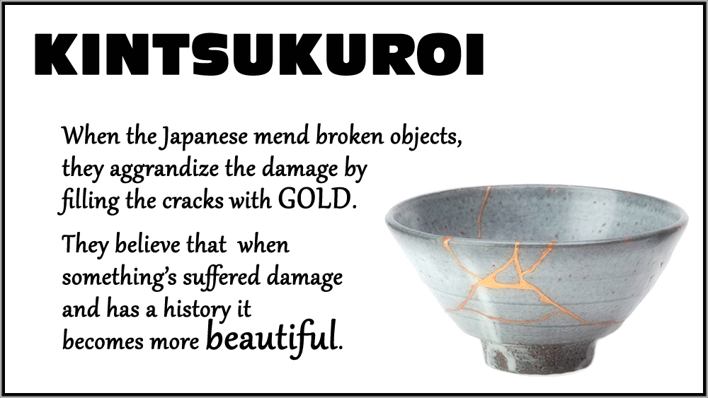 In japan broken objects are repaired with gold quote